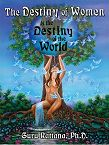 The Destiny of Women is the Destiny of the World - book - Guru Rattana, Ph.D.